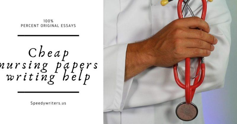 Cheap nursing papers writing help ||100% Percent Original Essays