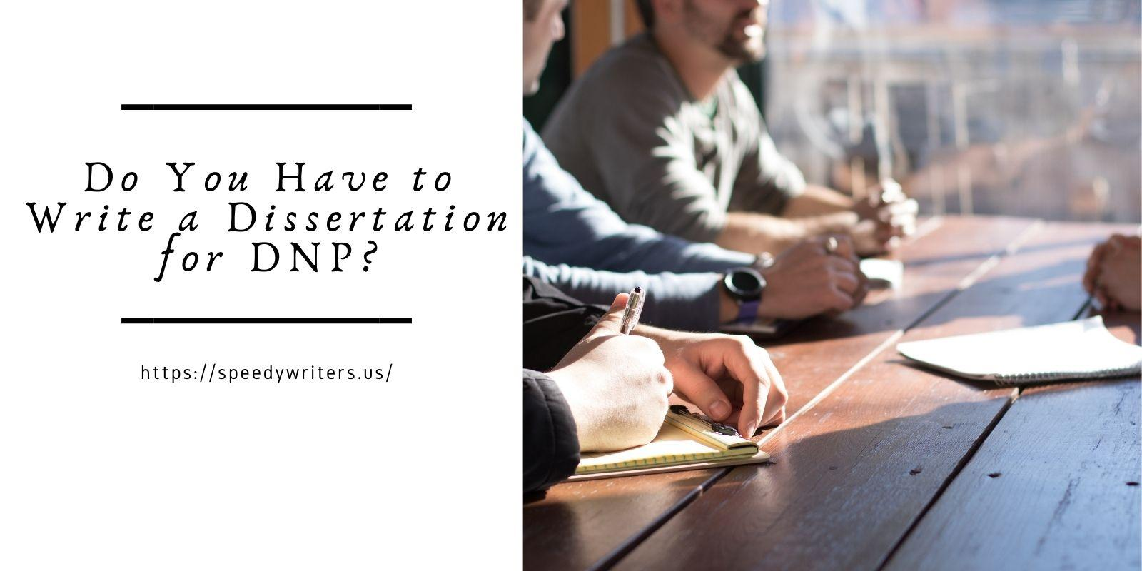 Do You Have to Write a Dissertation for DNP?