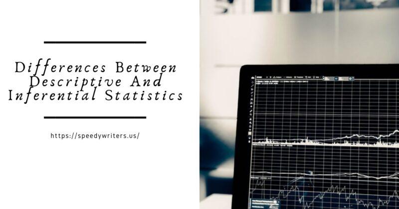 Differences Between Descriptive And Inferential Statistics