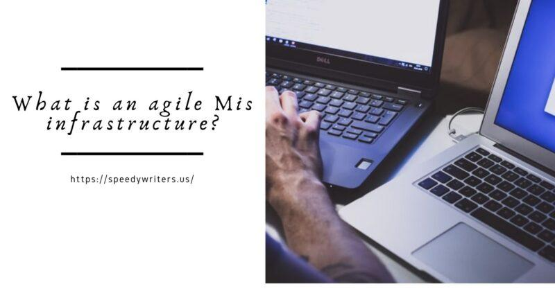 What is an agile Mis infrastructure?