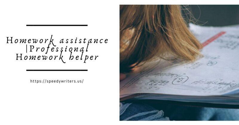 Homework assistance |ProfessionalHomework helper