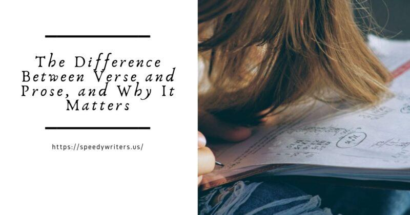 The Difference Between Verse and Prose, and Why It Matters